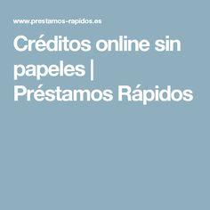 Créditos online sin papeles | Préstamos Rápidos
