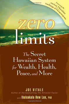 The NOOK Book (eBook) of the Zero Limits: The Secret Hawaiian System for Wealth, Health, Peace, and More by Joe Vitale, Ihaleakala Hew Len The Secret, Joe Vitale, Workshop, Sr1, Transform Your Life, Book Nooks, Fitness Diet, Self Improvement, Law Of Attraction