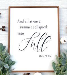 And All At Once Summer Collapsed Into Fall framed wooden sign. Add beauty and inspiration to your home this fall season with this one of a kind hand painted hand crafted fall sign. Fall Wood Signs, Rustic Wood Signs, Fall Signs, Rustic Wall Decor, Wooden Signs, Autumn Decorating, Fall Projects, Happy Fall Y'all, Fall Diy