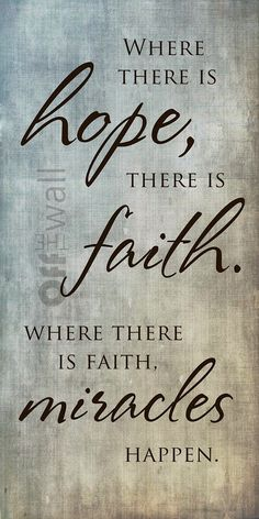 Hope Quotes And Sayings QuotesGram: Faith And Hope Quotes Quotesgram. Hope Quotes And Sayings Quotesgram. Having Faith Quotes, Faith And Love Quotes, Inspirational Quotes About Strength, Inspirational Quotes Pictures, Hope Quotes, Faith In Love, Prayer Quotes, Bible Verses Quotes, Quotes About God
