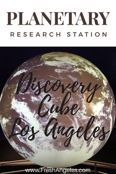 Get ready to learn about how to help save our planet at Discovery Cube Los Angeles' Planetary Research Station! #DiscoveryCubeMoms