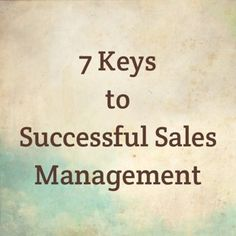 7 Keys to Successful Sales Management image 2013 07 12 Sales Management, Keys, Office Branding, Success, Recommended Reading, Advertising Agency, Writing, Business, Accounting