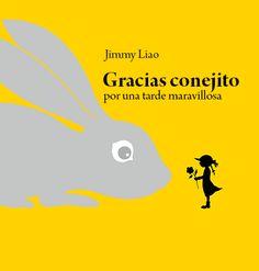 """""""Gracias conejito, por una tarde maravillosa"""" de Jimmy Liao.  Gracias, conejito por un tarde maravillosa es la continuación de Secretos en el bosque. Dulce y triste, frágil y gentil, el estilo de Jimmy Liao responde a un trazo sencillo y delicado, lleno de expresividad y elegancia, sin perder cierto aire infantil. ÁLBUMES ILUSTRADOS"""