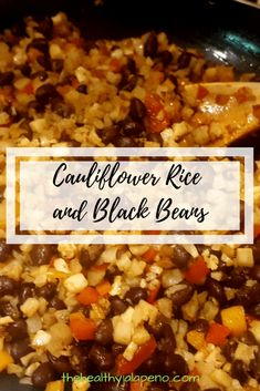 You will love this cauliflower rice and black bean dish. Simple and easy to make and meal plan for the week with cauliflower rice and black beans. Low Carb Beans, Low Carb Rice, Cauliflower Dishes, Rice With Beans, Black Beans And Rice, Chorizo, Veggie Recipes, Vegetarian Meals, Vegetarian Food