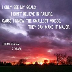 ONLY see your Goals to Beat MS. The Smallest Voices Can Make It Change! -Lukas Graham-