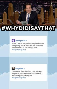 The Tonight Show Starring Jimmy Fallon Page Liked · October 16 ·     Jimmy reads some of your funniest #WhyDidISayThat tweets. Have your own funny or embarrassing story? Leave it below!  More Hashtags: https://www.youtube.com/playlist?list=PLykzf464sU99HVFTMNPjNLWLqPSJAzEDN