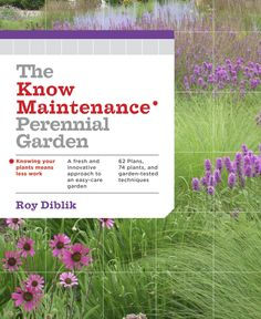 The Know Maintenance Perennial Garden: Roy Diblik: 9781604693348: Books - Amazon.ca