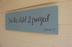 Nursery Sign with Quote Painted - For this child I prayed - Perfect Gift Idea or Nursery Decor - ETS-54. $32.00, via Etsy.