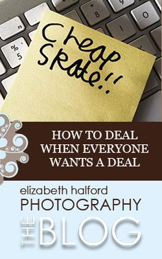 """How to deal when """"Everyone wants a deal"""" {5 things to think about}. Elizabeth Halford Photography. """" To base the value of what you do on your own personal finances is going to land you in the poor house (or back in that job you hate)...."""" http://www.elizabethhalford.com/the-business-of-photography/how-to-deal-when-everyone-wants-a-deal-5-things-to-think-about/"""