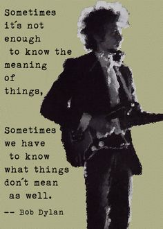 via DD - Bob Dylan - Philosopher folk rock writer of poetic and prosetic lyrics, with voice that (if we are really honest about it) is not the most pleasing to the ear . Lyric Quotes, Words Quotes, Wise Words, Me Quotes, Singing Quotes, Rock Quotes, Bob Dylan Quotes, Bob Dylan Art, Best Bob Dylan Lyrics
