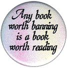 Any book worth banning is a book worth reading.