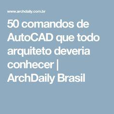 50 comandos de AutoCAD que todo arquiteto deveria conhecer | ArchDaily Brasil