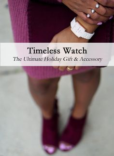 Look no further for perfect accessory for the holidays! See how a watch can be the ultimate holiday gift!