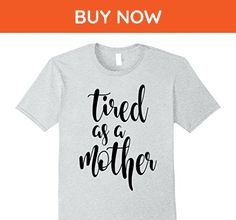 Mens Tired as a Mother T-Shirt 3XL Heather Grey - Relatives and family shirts (*Amazon Partner-Link)