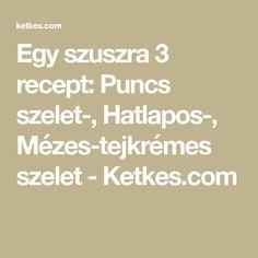 Egy szuszra 3 recept: Puncs szelet-, Hatlapos-, Mézes-tejkrémes szelet - Ketkes.com Keto, Math Equations