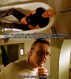 """Timmy's down a bloody well."" I love Spike & Giles together"