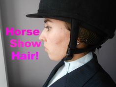 Horse Show Hair Tutorial! Tips and Tricks