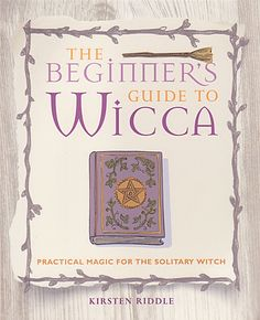 BEGINNERS GUIDE TO WICCA