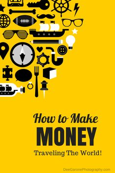 Make Money Traveling - Deegaronephotograhy.com