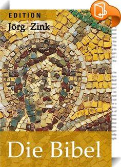 Die Bibel    :  Jörg Zink ist ein Pionier der Übertragung biblischer Texte in eine verständliche und zeitgemäße Sprache: Seine Texte des Neuen Testaments erschienen erstmals 1966, die Texte des Alten Testaments 1967 in einer zeitlich geordneten und im Blick auf das Neue Testament getroffenen Auswahl.  Beide Teile wurden vom Autor 1998 noch einmal neu in Sprache gefasst und reich bebildert veröffentlicht.  Das E-Book beruht auf dieser Ausgabe und wurde sorgfältig für das Lesen auf E-Boo...