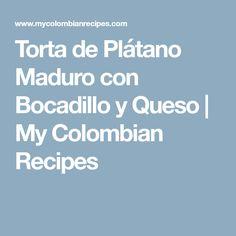 Torta de Plátano Maduro con Bocadillo y Queso | My Colombian Recipes
