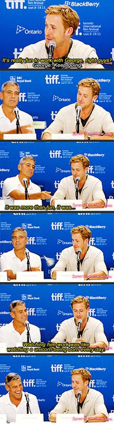 """George Clooney pays Ryan Gosling to make him look good…""""watching a unicorn being born""""...dying here!!!!! :D"""