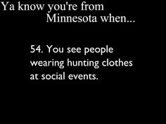 Ya Know You're From Minnesota When. ---- my friend the other day in school kept saying that budging isn't a word and nobody would believe her lol Minnesota Funny, Minnesota Home, Minnesota Wild, Minneapolis Minnesota, You Know Your From Minnesota, Shooting Photo Couple, Feeling Minnesota, I Can Relate, Back Home