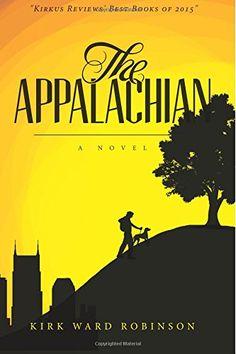 The Appalachian: A Novel CreateSpace Independent Publishi...