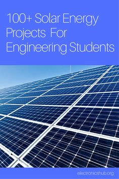 The Ultimate List: 100 Solar Energy Projects for Engineering Students Solar Energy Panels, Best Solar Panels, Solar Energy System, Solar Energy Projects, Solar Roof, Solar Panel Installation, Solar Panel System, Sustainable Energy, Tecno