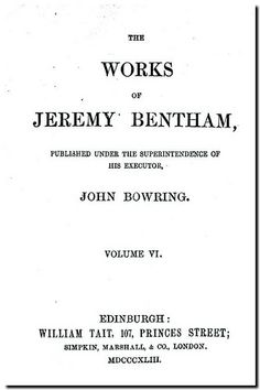 The works of Jeremy Bentham. -  Edinburgh : William Tait, 1843. Volume VI.