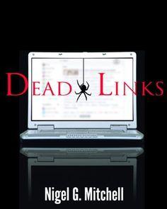 Dead Links by Nigel G. Mitchell, http://www.amazon.com/gp/product/B009VPRCI8/ref=cm_sw_r_pi_alp_jzGirb07QNJE9