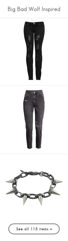 """""""Big Bad Wolf Inspired"""" by littledeadridinghood2014 ❤ liked on Polyvore featuring jeans, pants, bottoms, skinny jeans, ripped skinny jeans, destroyed skinny jeans, destroyed jeans, torn skinny jeans, super stretch skinny jeans and calças"""