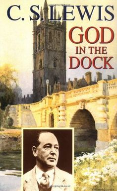 god in the dock essays on theology and ethics pdf God in the dock essays on theology and ethics by c s lewis - part i, essays 1 - 5, evil and god, miracles, dogma and the universe, answers to questions on christianity, myth became fact.