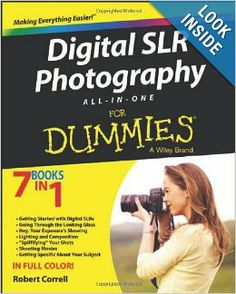 Digital SLR Photography All-in-One For Dummies: Robert Correll: 9781118590829: Amazon.com: Books