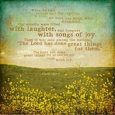 Psalm 126:13.  My favorite psalm