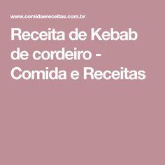 Receita de Kebab de cordeiro - Comida e Receitas