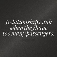 Relationships sink when they have too many passengers. #relationships #quotes
