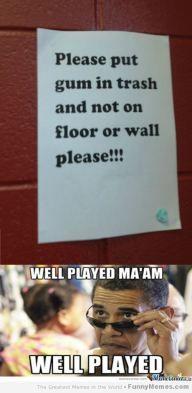 Funny memes – [Please put gum in trash]