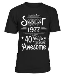 September 1977 40 Years Of Being Awesome T-shirt  Funny september woman T-shirt, Best september woman T-shirt