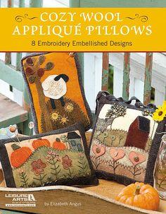 Leisure Arts - Cozy Wool Applique Pillows, $14.95 (http://www.leisurearts.com/products/cozy-wool-applique-pillows.html)