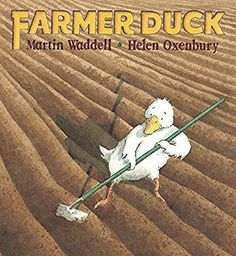 Farmer Duck by Martin Waddell - how many Marxist-feminist allegories? ALL the Marxist-feminist allegories! Farmer Duck, Thing 1, English Book, Community Helpers, Books For Teens, World Of Books, Lunar Chronicles, Farm Yard, Paperback Books
