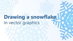 How to draw a snowflake in vector graphics?