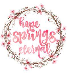 Hope Springs Eternals Watercolour Printable Free Spring Printable at the happy housie