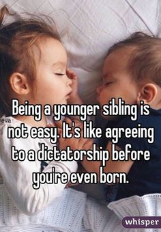 """Being a younger sibling is not easy. It's like agreeing to a dictatorship before you're even born. """"Being a younger sibling is not easy. It's like agreeing to a dictatorship before you're even born. Younger Brother Quotes, Sibling Quotes Brother, Best Brother Quotes, Siblings Funny, Brother Birthday Quotes, Sister Quotes Funny, Sibling Memes, Daughter Quotes, Funny Quotes"""