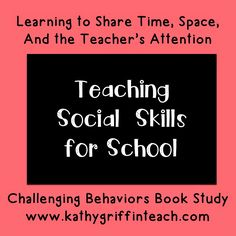 Kathy Griffin's Teaching Strategies: Learning to Share Time, Space, and Attention at School
