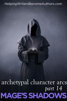 Archetypal Character Arcs, Pt. 14: The Mage's Shadow Archetypes - Helping Writers Become Authors