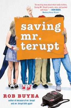 Saving Mr. Terupt by Rob Buyea | The kids and their favorite teacher from Because of Mr. Terupt and Mr. Terupt Falls Again return for a third book in the funny, warmhearted series for fans of Wonder.