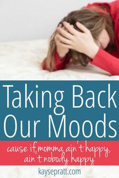 Taking Back Our Moods - Kayse Pratt