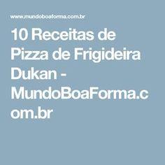 10 Receitas de Pizza de Frigideira Dukan - MundoBoaForma.com.br