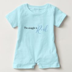 """Romper, Infant, """"The Snuggle is Real"""", Blue Font"""